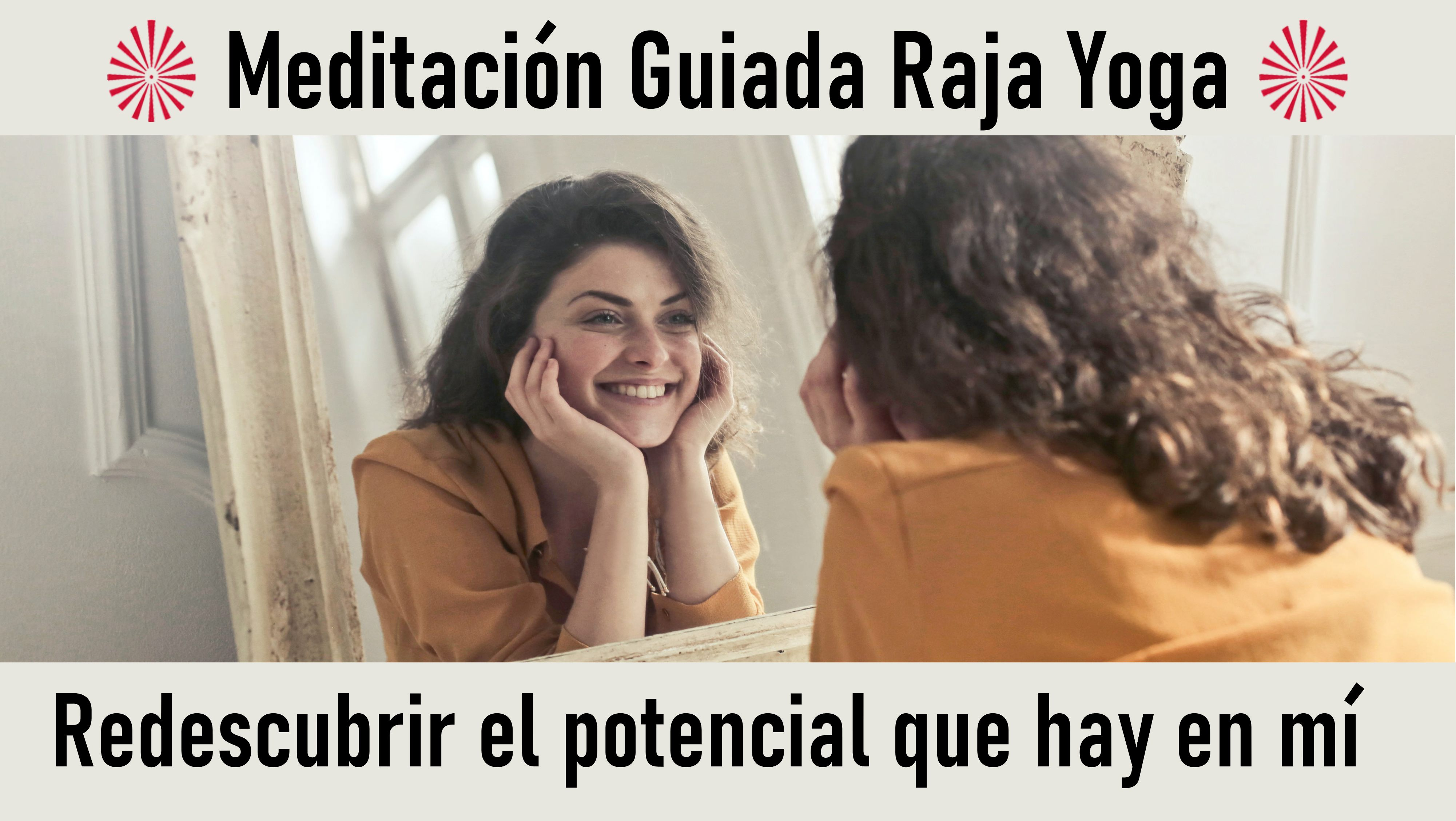 1 Octubre 2020 Meditación guiada: Redescubrir el potencial que hay en mí