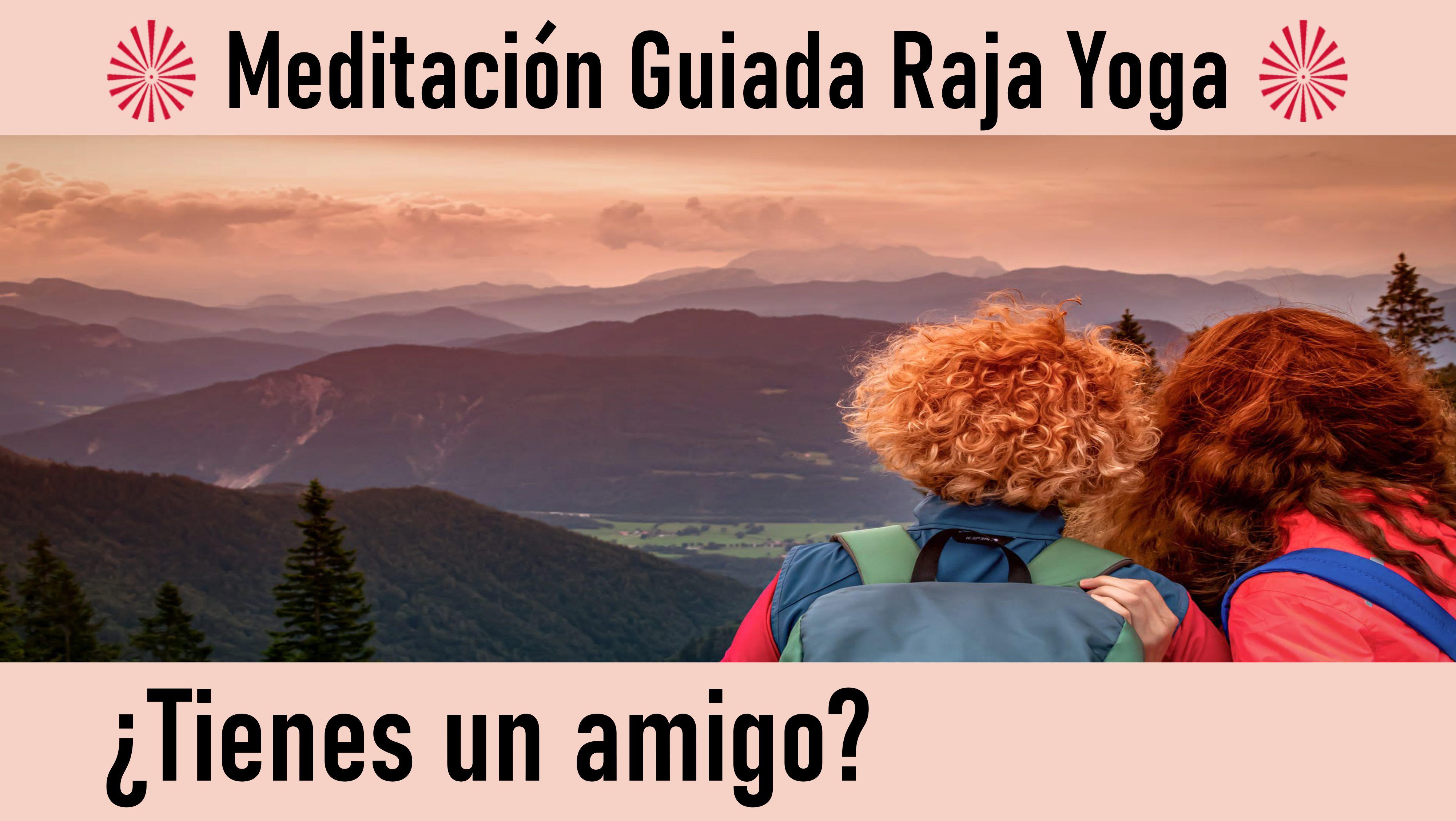 Meditación Raja Yoga: ¿Tienes un amigo ? (12 Agosto 2020) On-line desde Sevilla