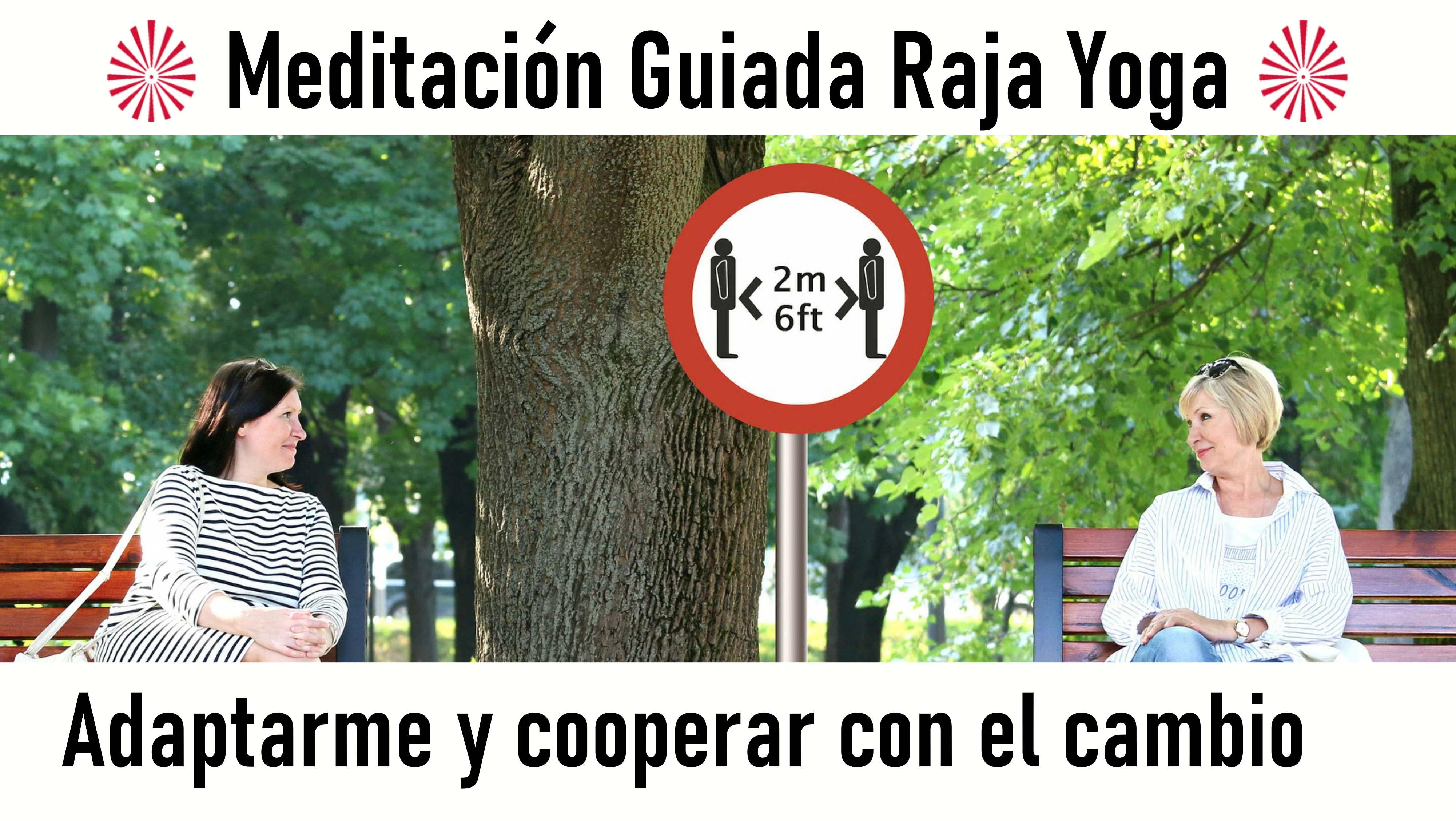 Meditación Raja Yoga: Adaptarme y cooperar con el cambio (21 Agosto 2020) On-line desde Barcelona
