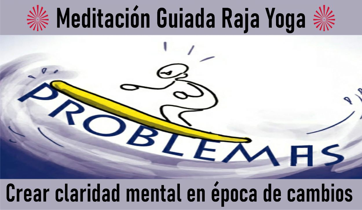 6 Mayo 2020  Meditación Guiada: Crear claridad mental en época de cambios