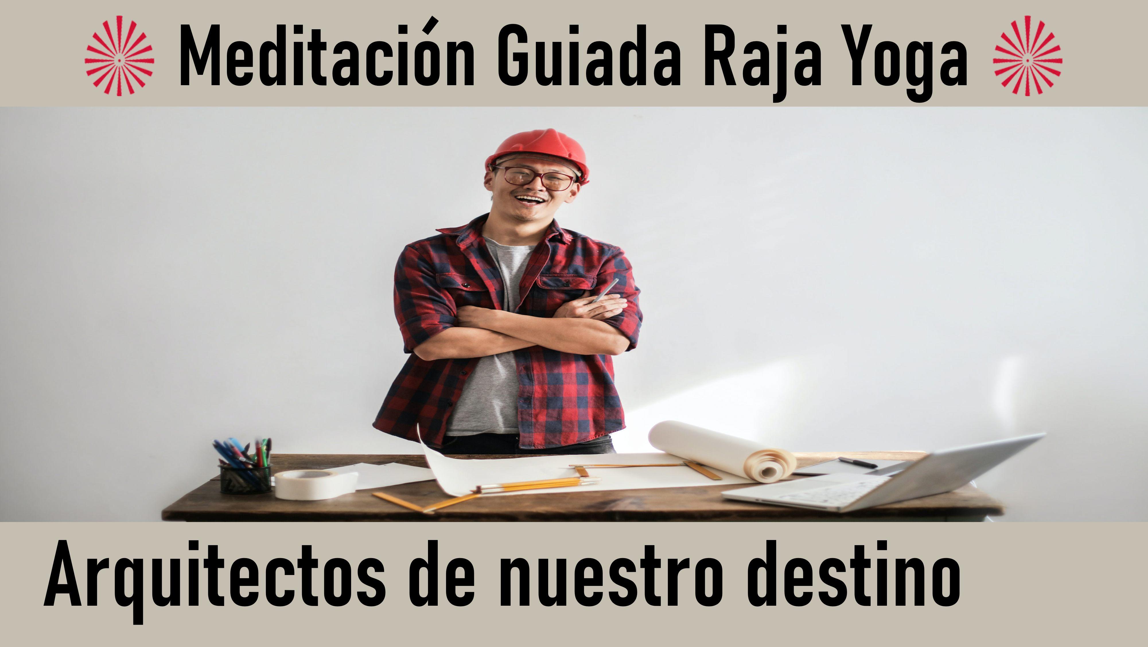 Meditación Raja Yoga: Arquitectos de nuestro destino (11 Septiembre 2020) On-line desde Barcelona