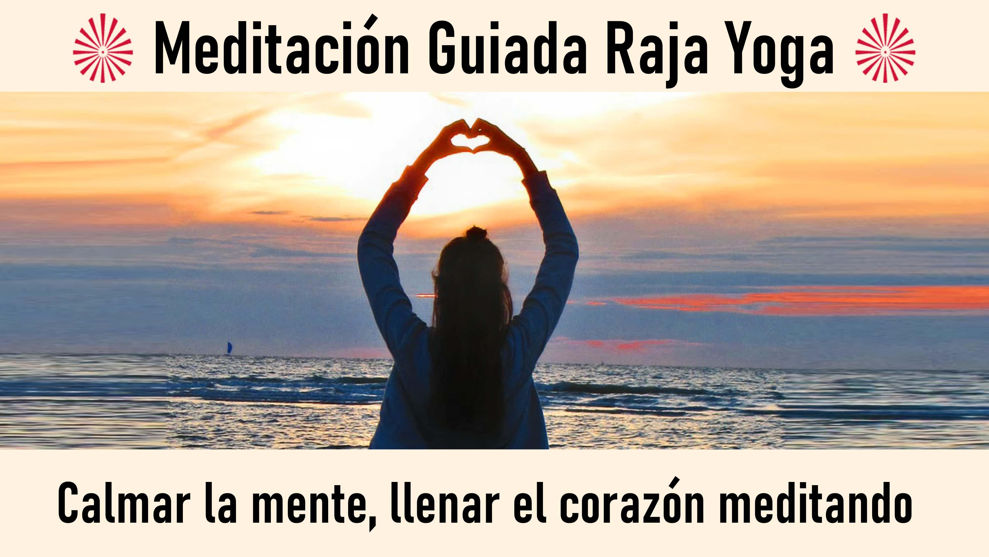 Meditación Raja Yoga:Llenar el corazón meditando (19 Agosto 2020) On-line desde Sevilla