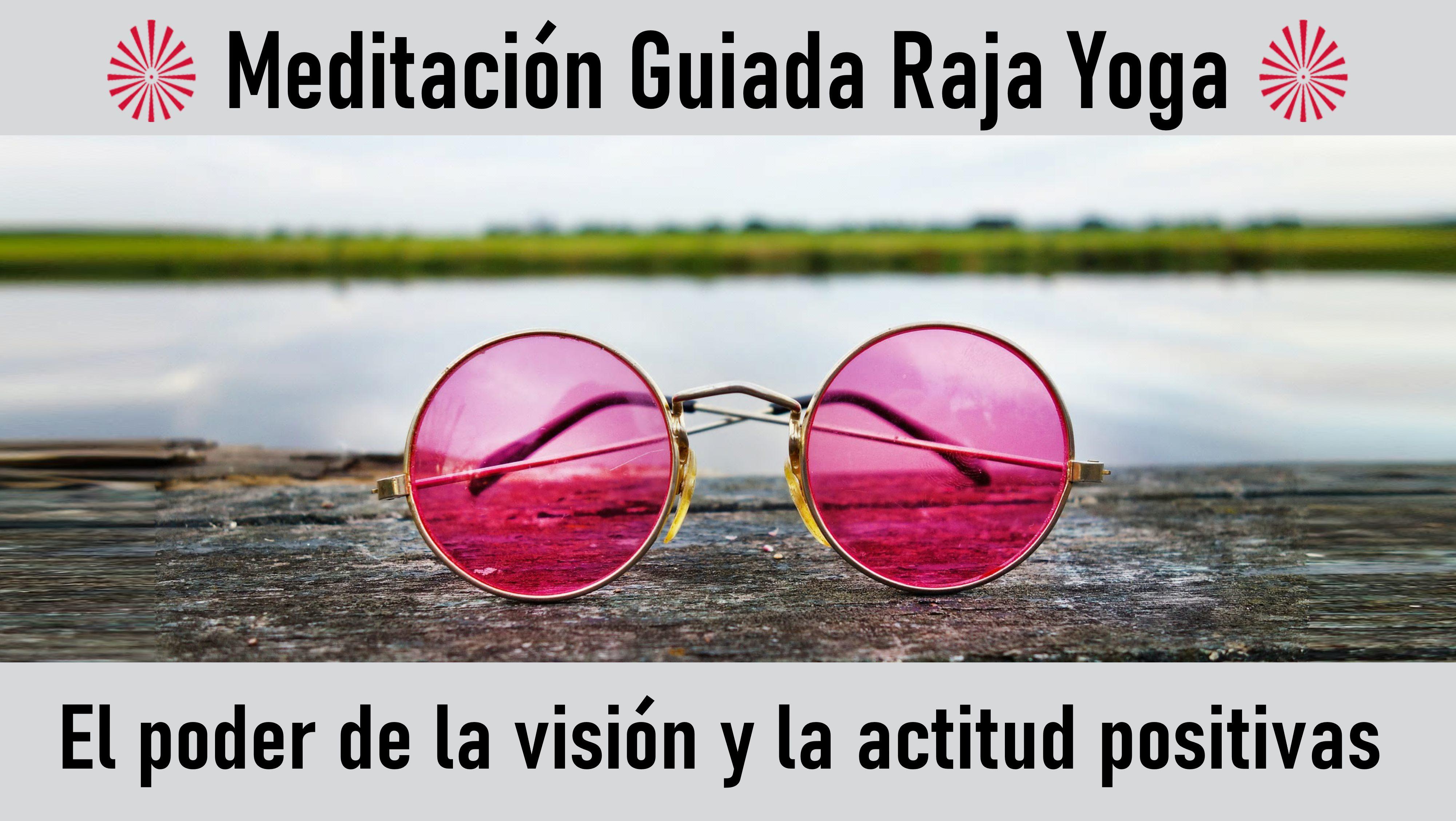 1 Agosto 2020 Meditación guiada: El poder de la visión y la actitud positivas
