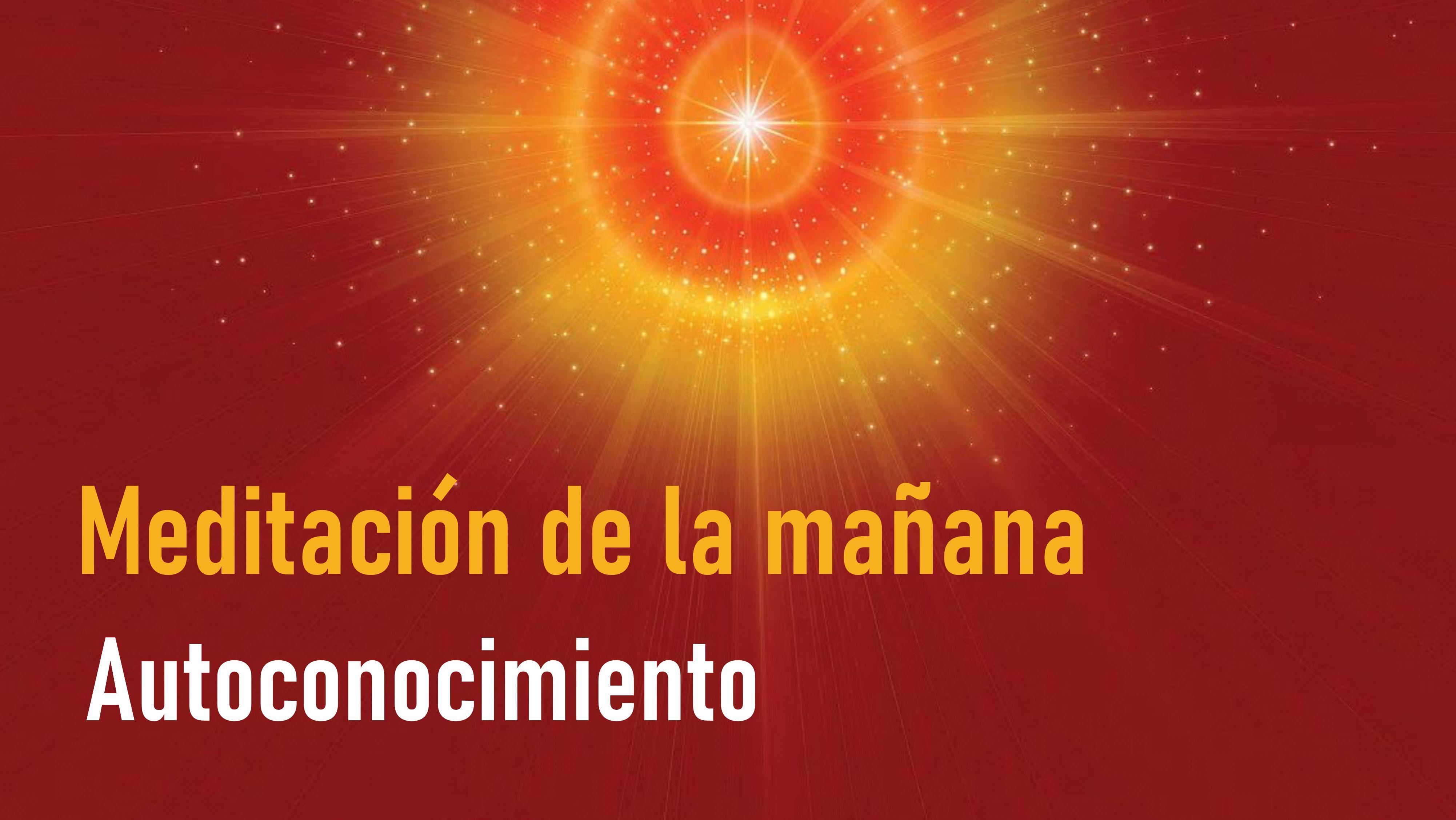 Meditación de la Mañana: Autoconocimiento (28 Mayo 2020)