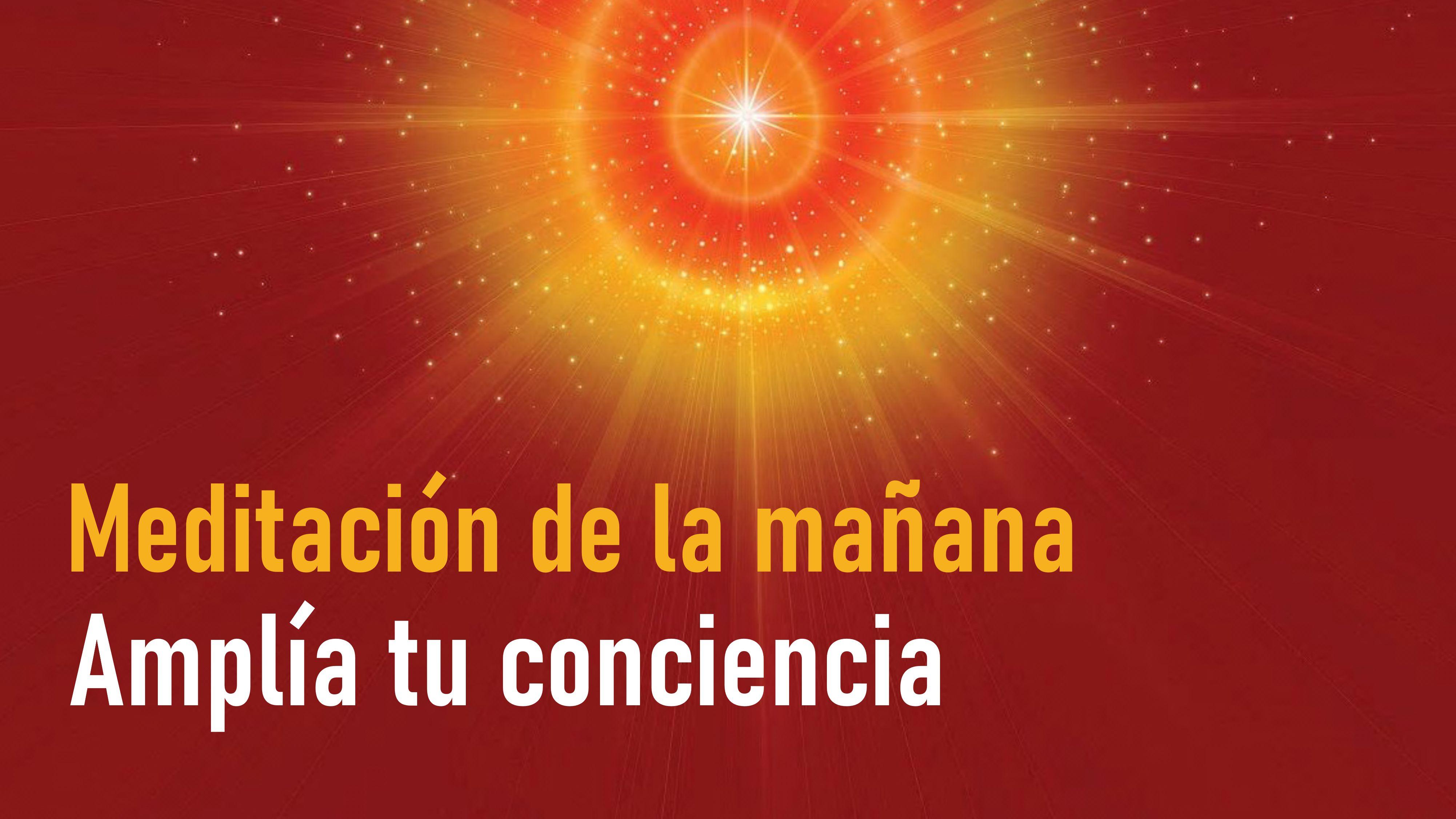 Meditación de la mañana: Amplía tu conciencia (14 Septiembre 2020)
