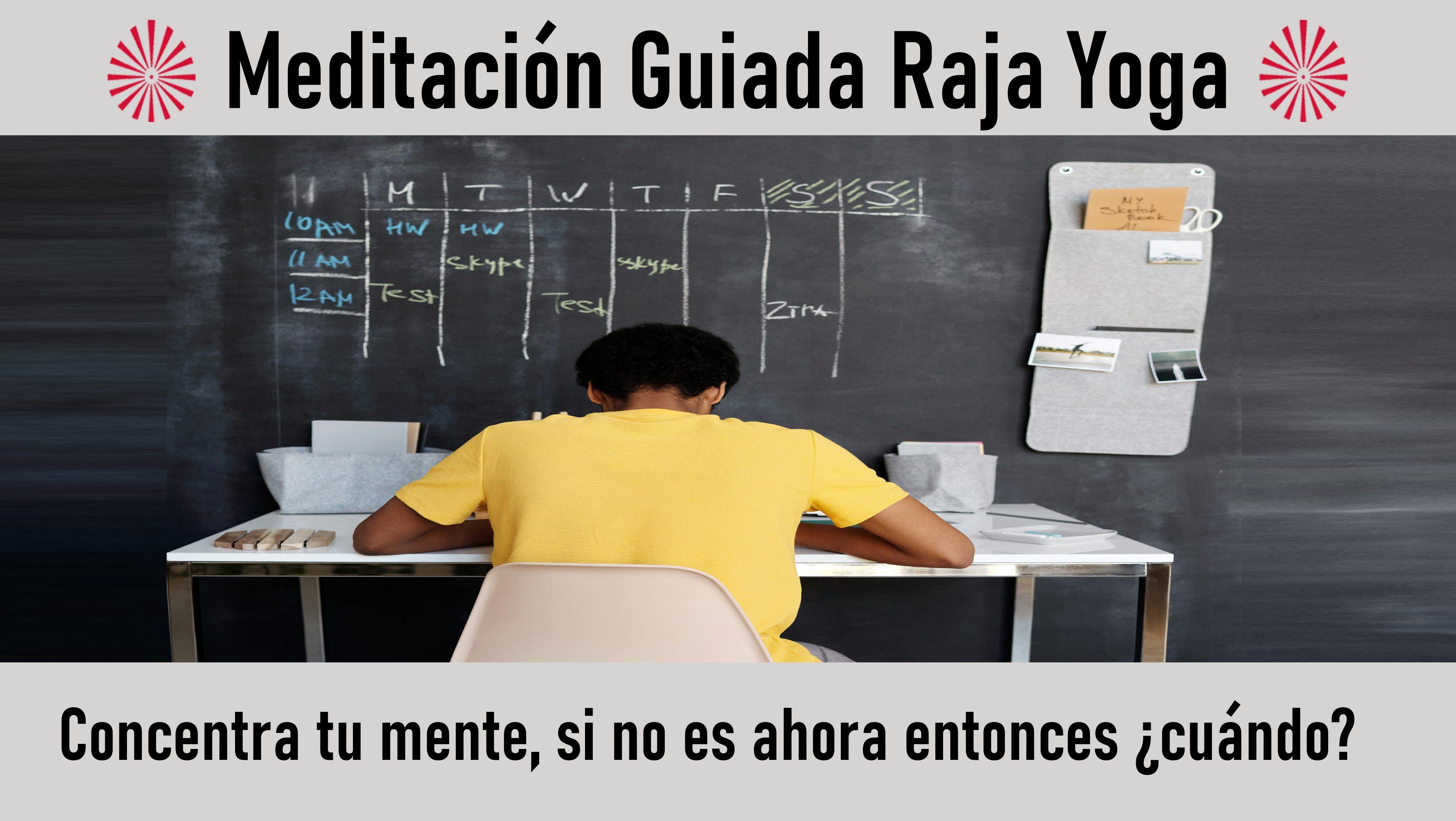 5 Octubre 2020 Meditación guiada:Concentra tu mente, si no es ahora entonces ¿cuándo?