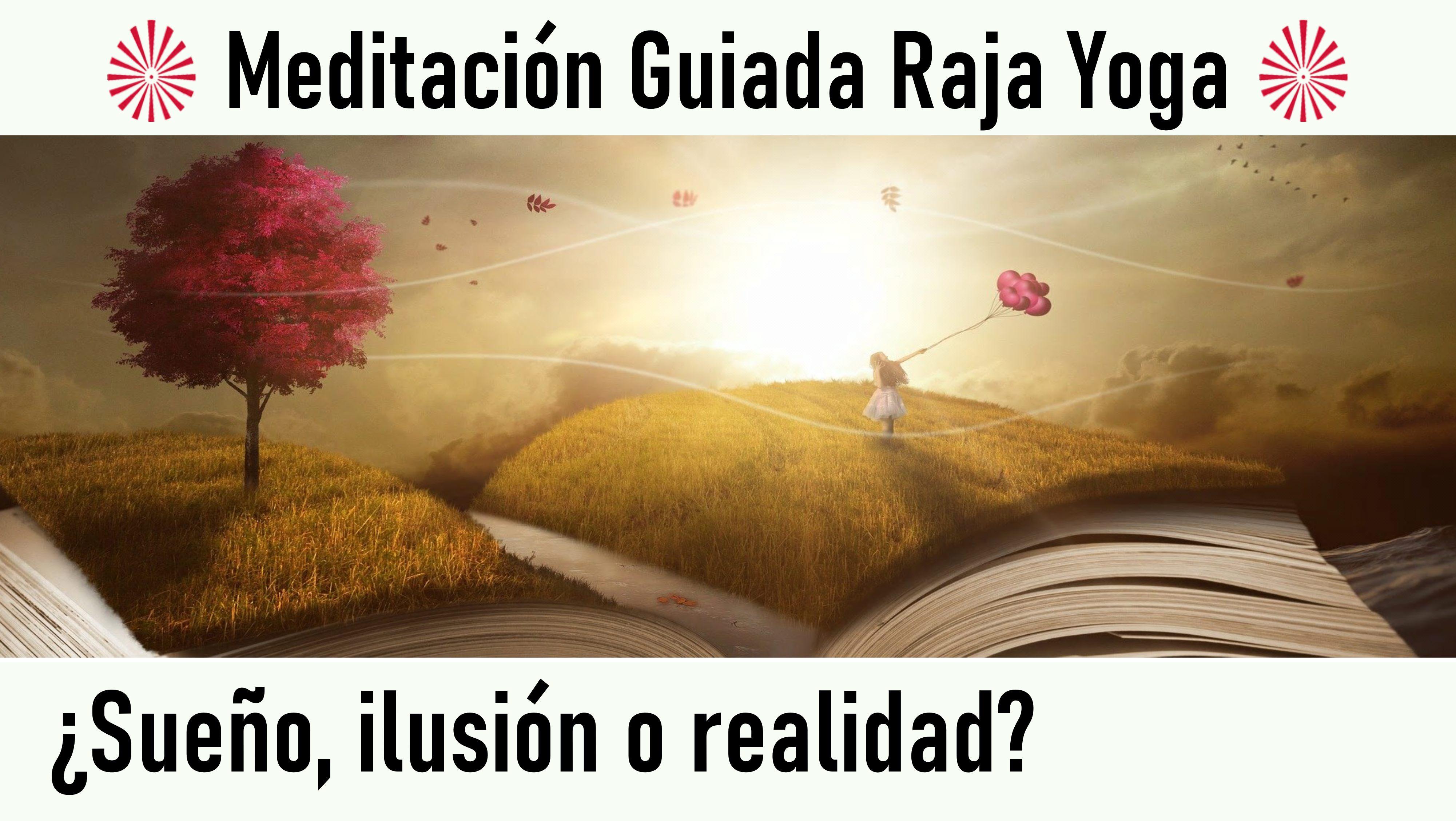 Meditación Raja Yoga: ¿Sueño, ilusión o realidad ? (4Julio 2020) On-line desde Valencia