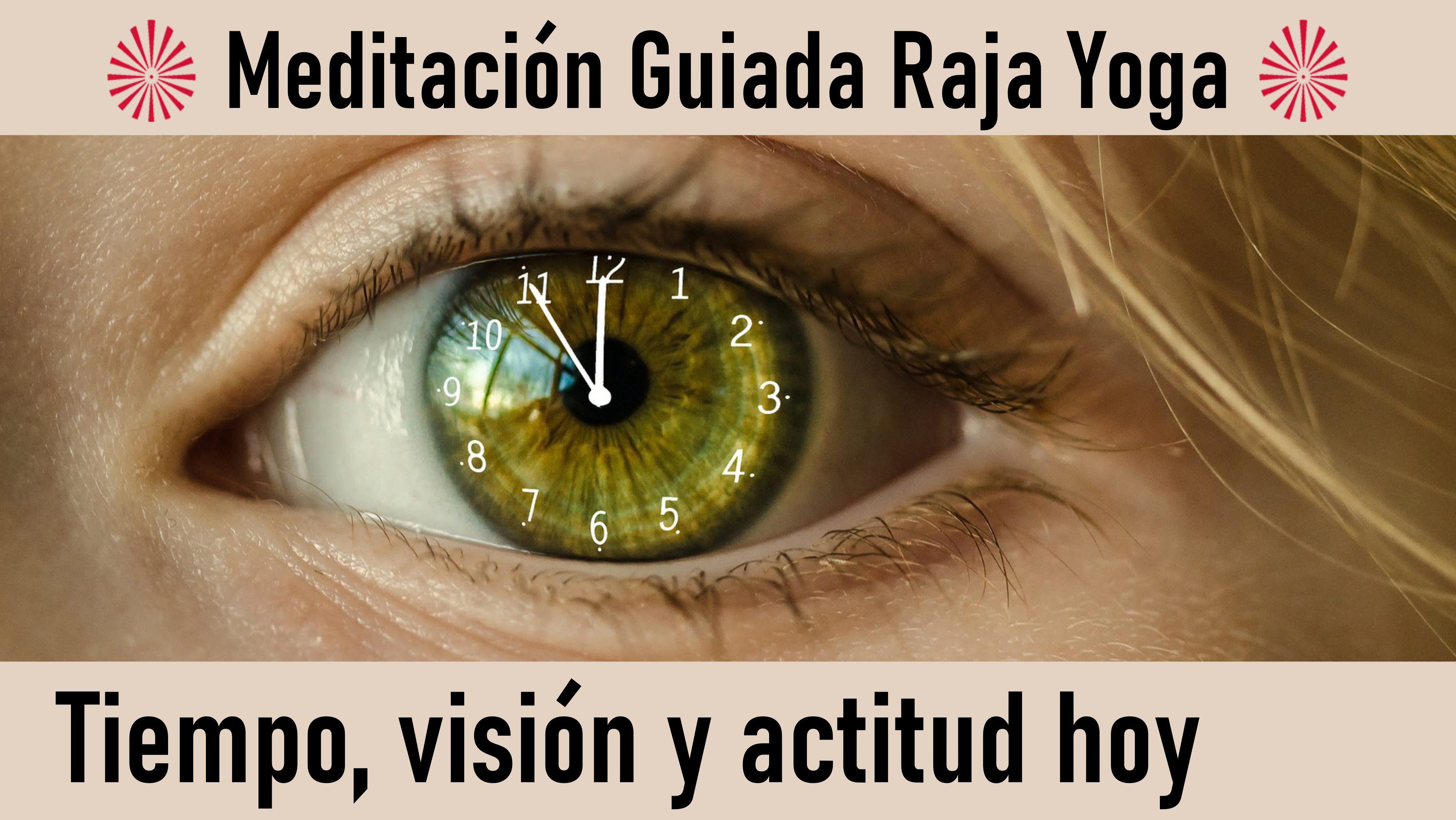 Meditación Raja Yoga: Tiempo, visión y actitud hoy (7 Agosto 2020) On-line desde Barcelona