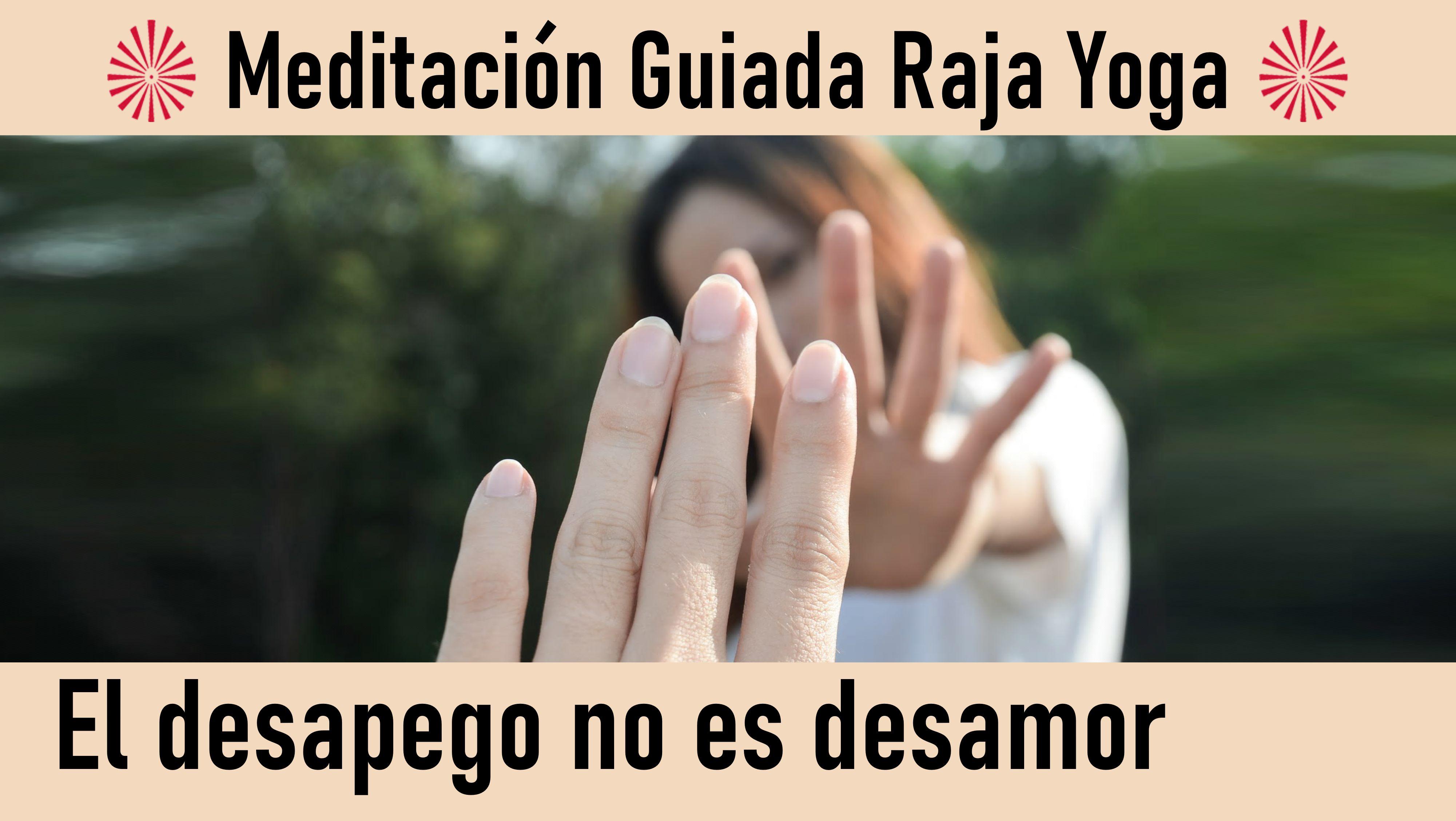 Meditación Raja Yoga: El desapego no es desamor (5 Agosto 2020) On-line desde Sevilla