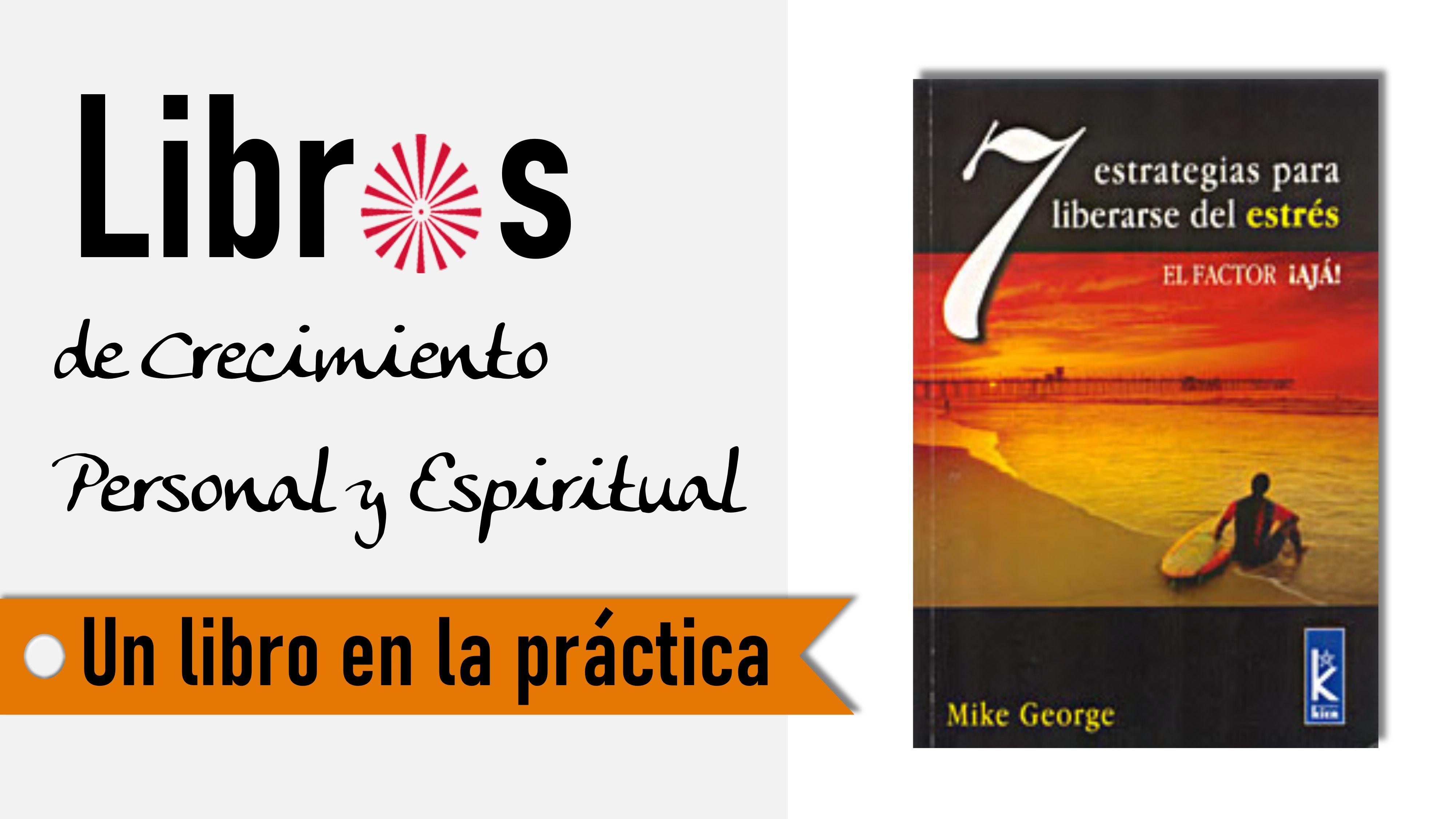8 Septiembre 2020 Un libro en la práctica: 7 estrategias para liberarse del estrés