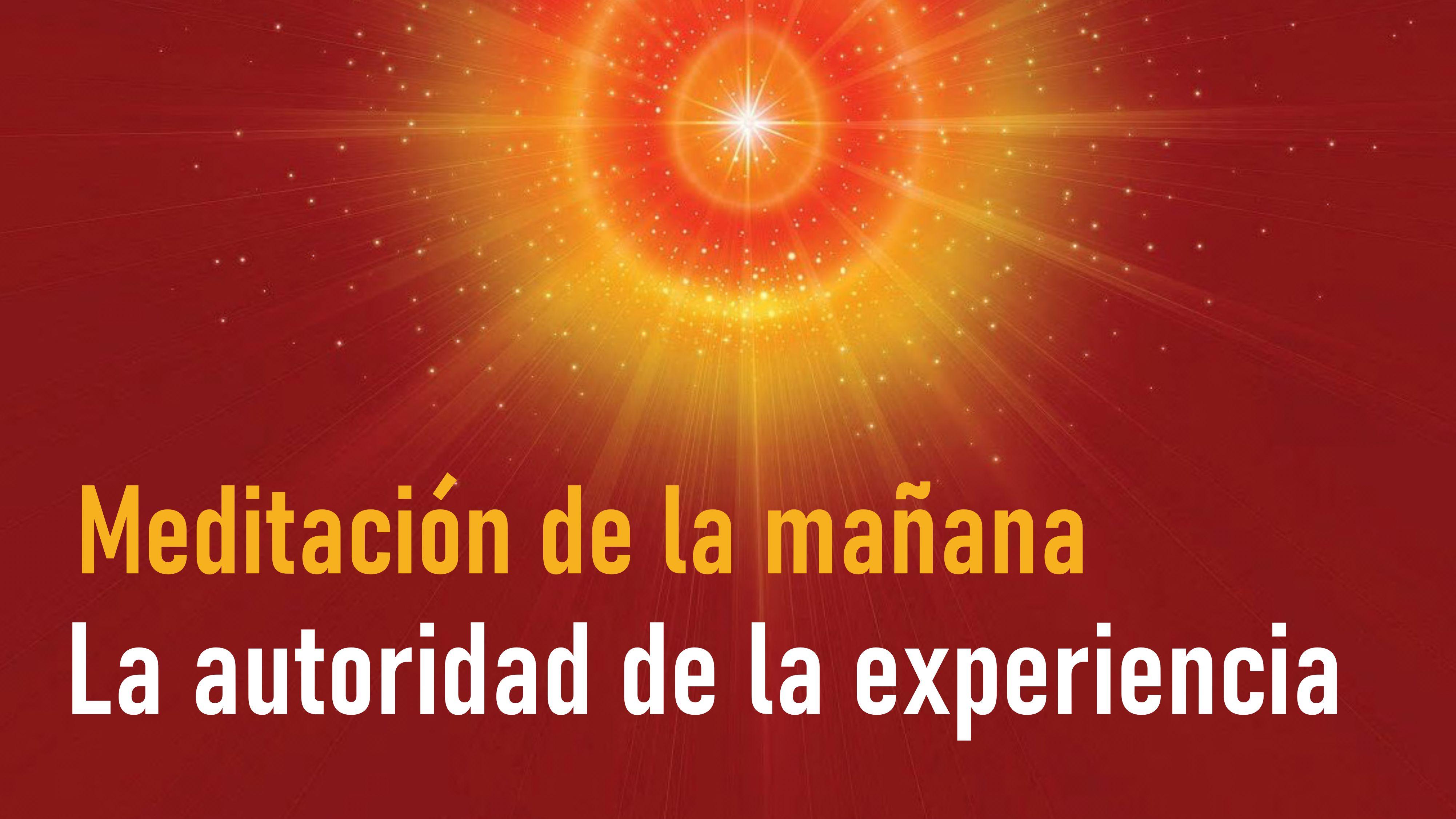 Meditación de la mañana: La autoridad de la experiencia (31 Agosto 2020)