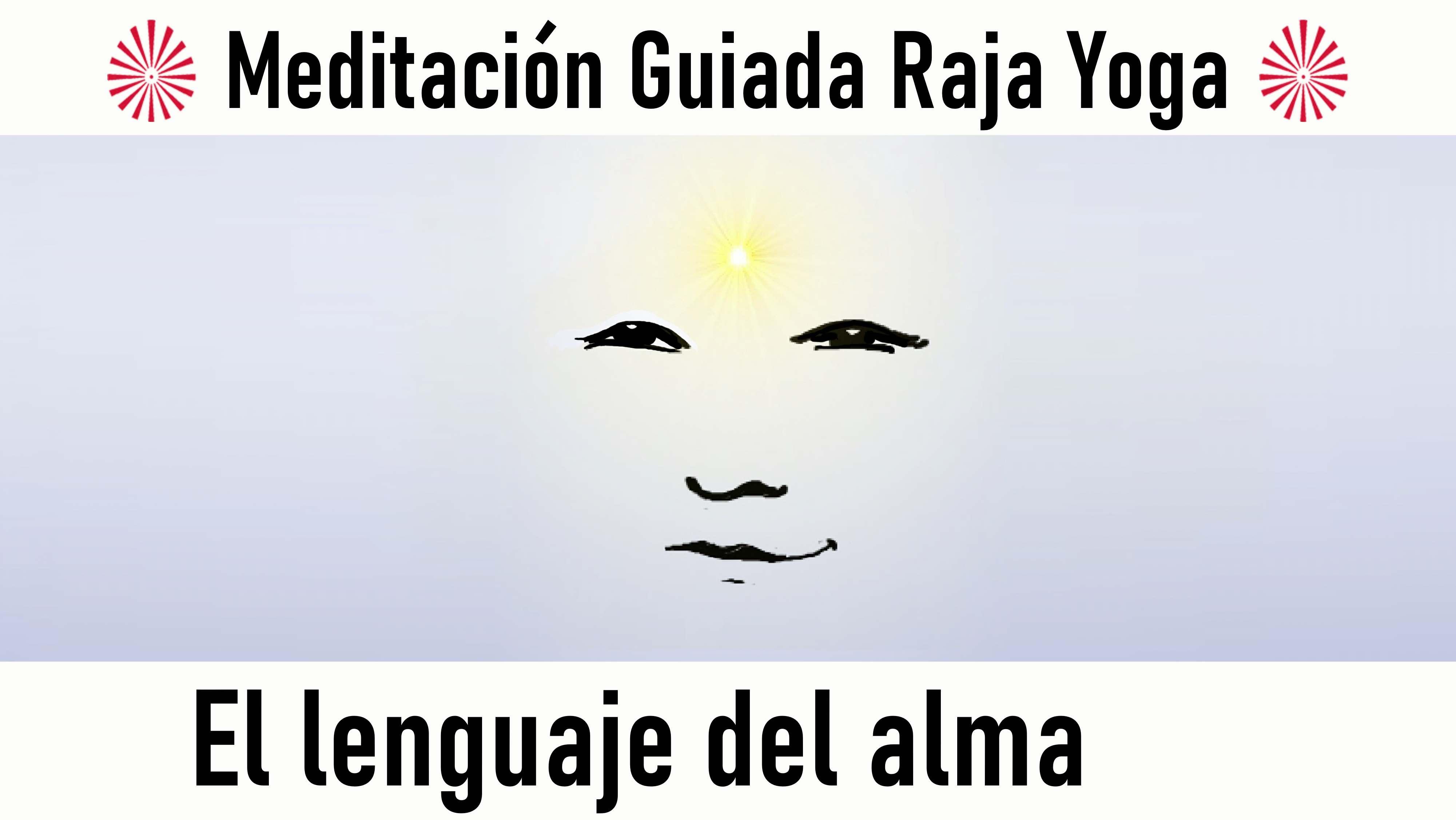 Meditación Raja Yoga: El lenguaje del alma (27 Agosto 2020) On-line desde Barcelona