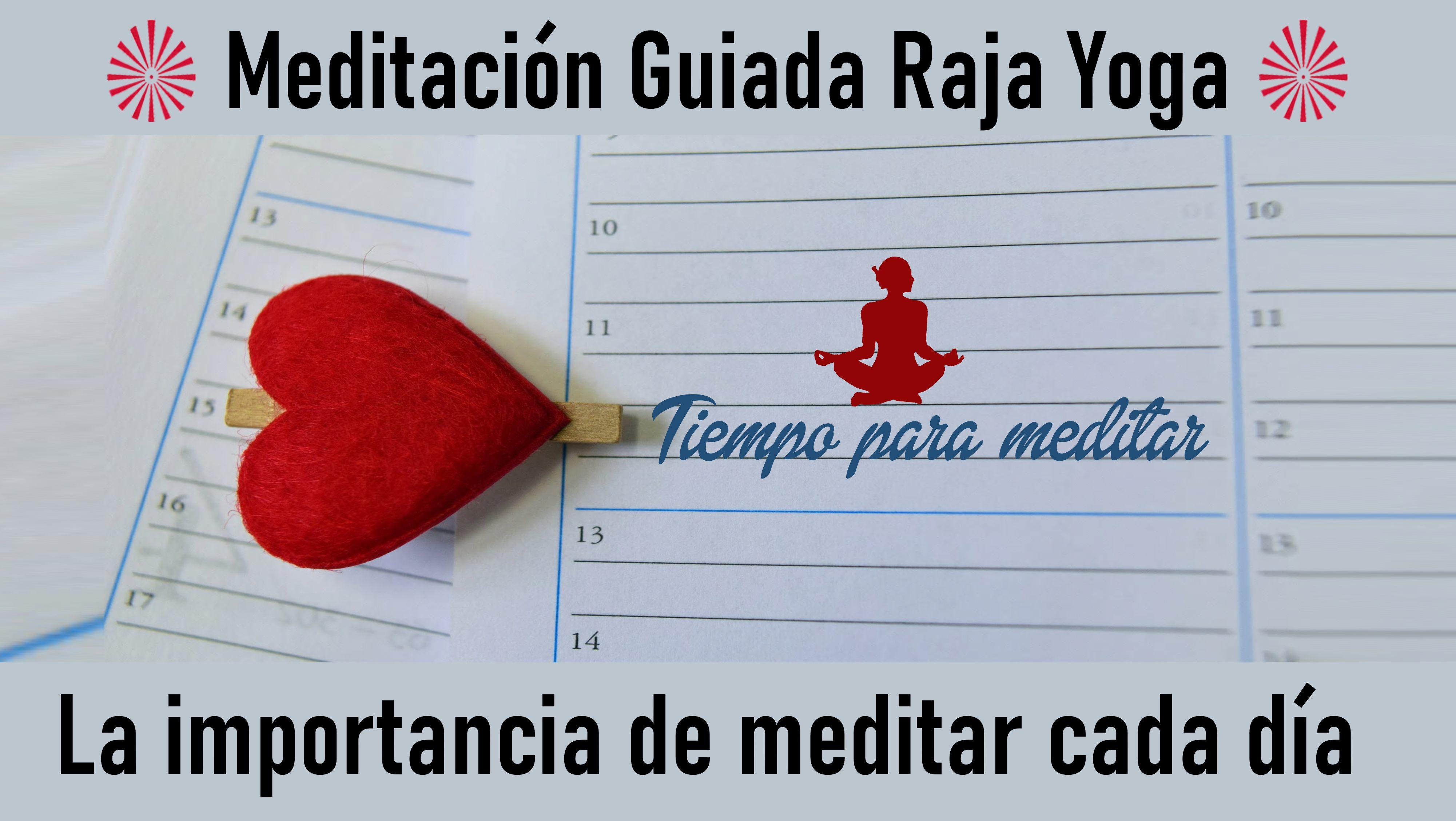 Meditación Raja Yoga: La Importancia de Meditar Cada Día (10Junio 2020) On-line desde Sevilla