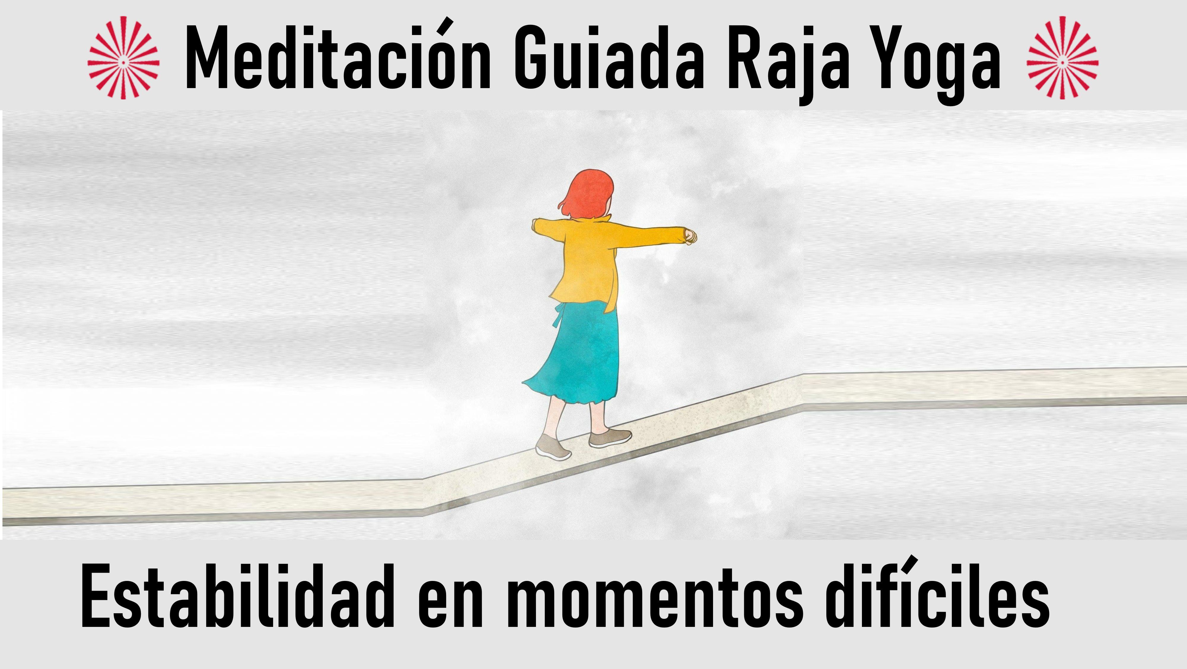 Meditación Raja Yoga: Estabilidad en momentos difíciles (13 Julio 2020) On-line desde Madrid