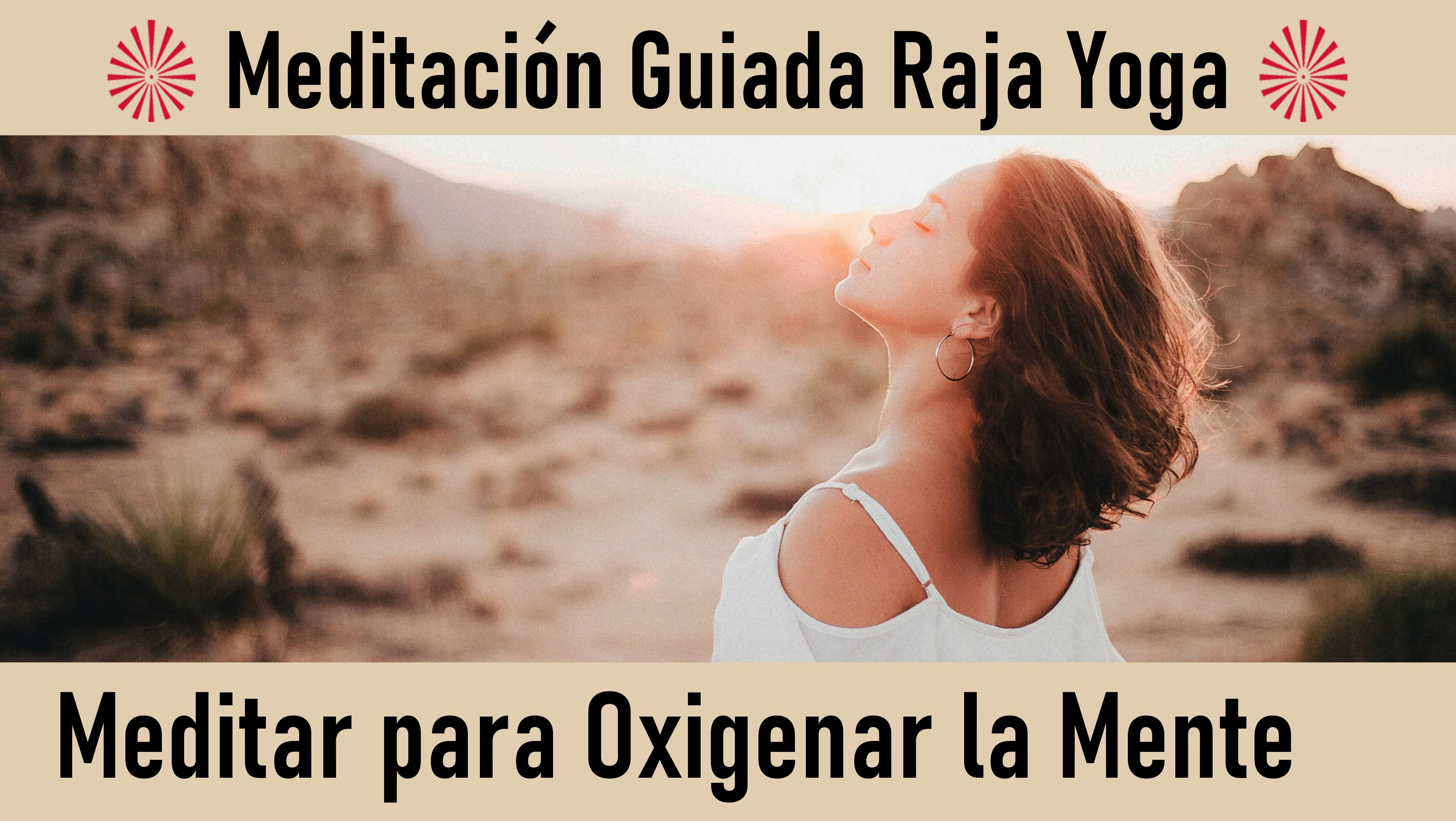 Meditación Raja Yoga: Meditar para oxigenar la mente (1 Julio 2020) On-line desde Sevilla