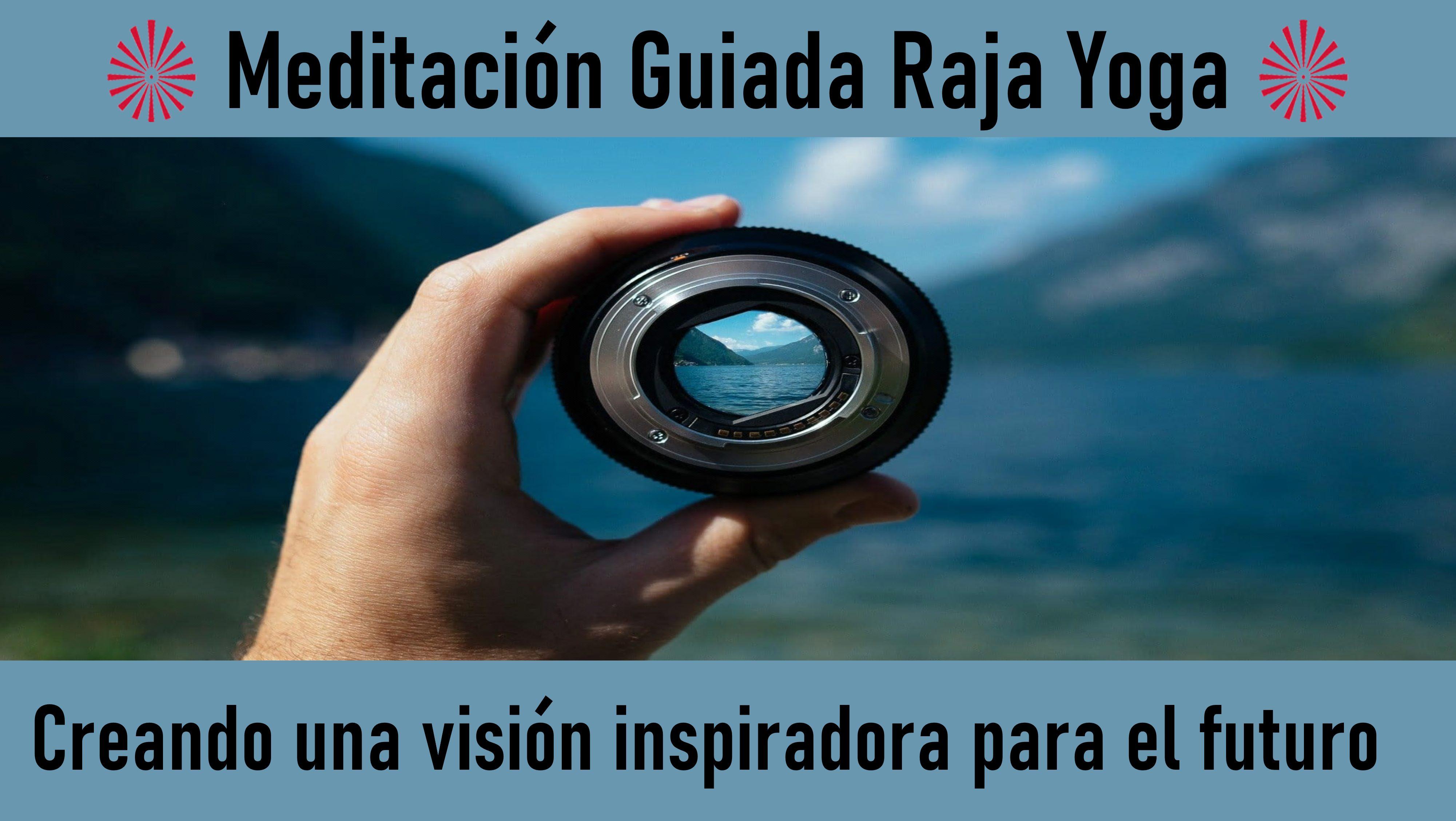 Meditación Raja Yoga: Creando una Visión Inspiradora para el Futuro (14 Mayo 2020) On-line desde Madrid