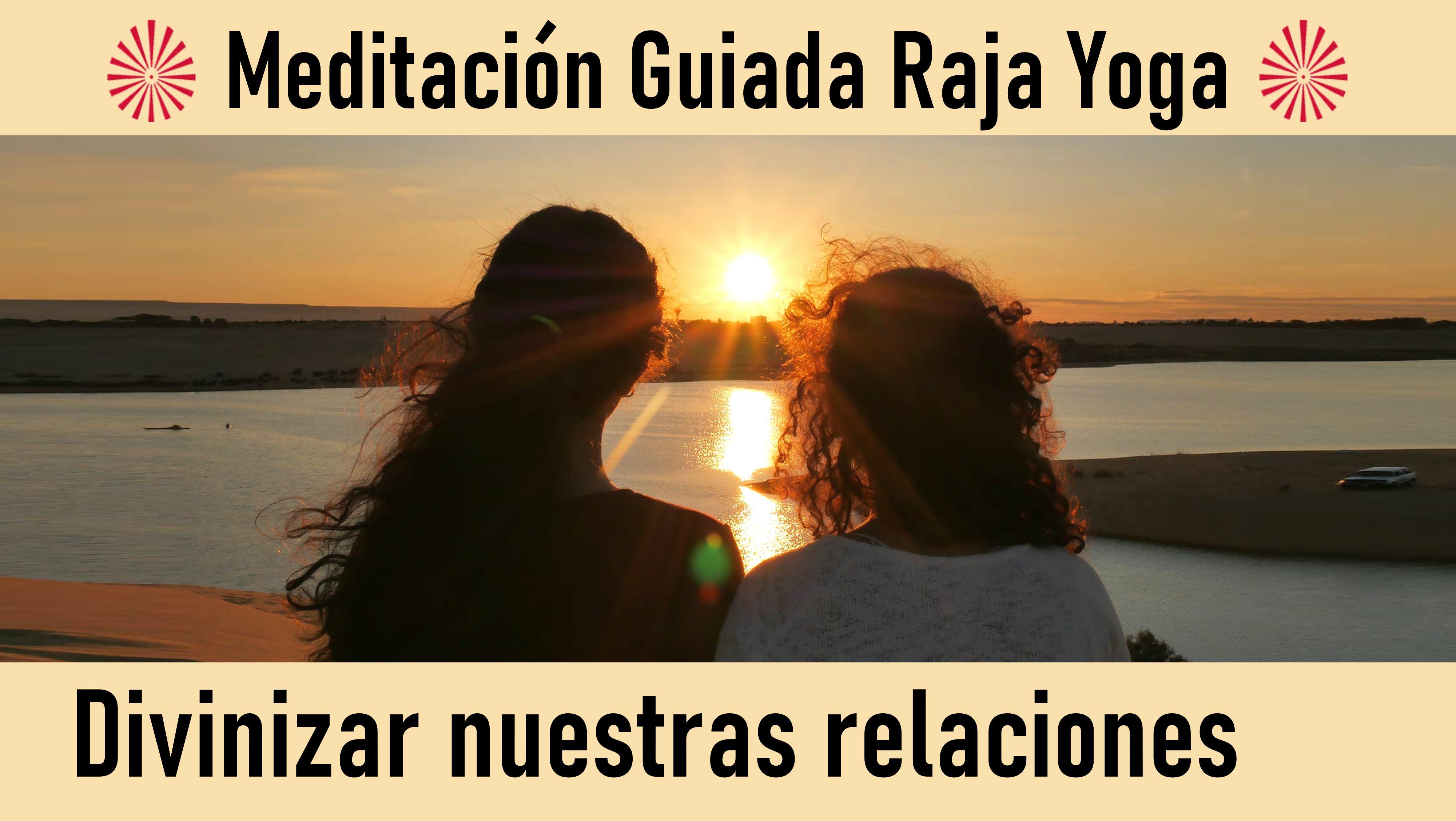 17 Julio 2020 Meditación guiada: Divinizar nuestras relaciones